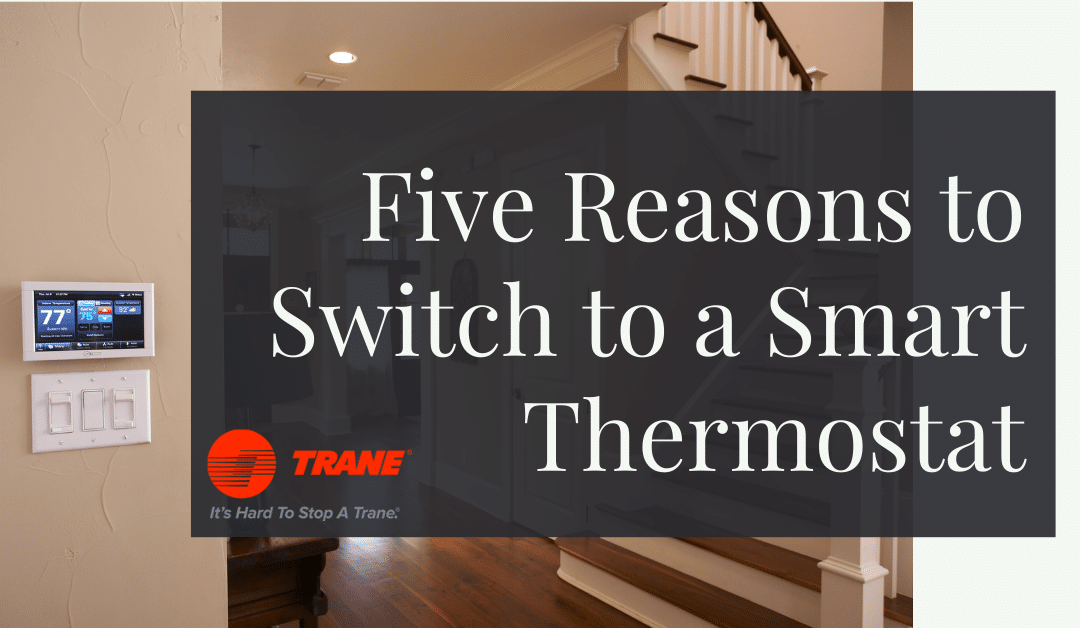 Five Reasons to Switch to a Smart Thermostat